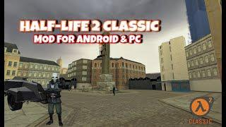 Half-life 2 : Classic Mod For Android Xash & PC | Gameplay Demo