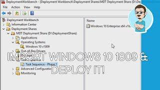 Deploy Windows 10 1809 with MDT 8450 | Basic Step-by-Steps!