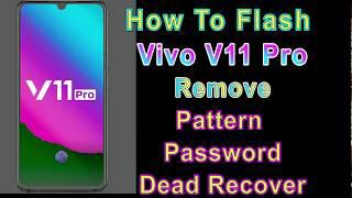 How to Flash Vivo V11 Pro (1804) | Remove Patten Password | Dead Recover