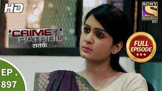 Crime Patrol Satark- Ep 897 - Full Episode - 18th February, 2018