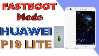 FASTBOOT MODE HUAWEI P10 LITE / HOW TO ENTER FASTBOOT MODE ON HUAWEI ALL  MODEL