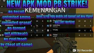 New!! Apk Mod PB Strike No root/Root!!!! Bonus New Script Pubg Mobile Anti  Banned and New Fiture!