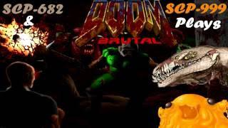 SCP-682 and SCP-999 Plays Brutal DOOM - Project Brutality