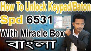 How To unlock keypad/baton spd 6531 with miracle box Full tutorial  [GsmHridoy]