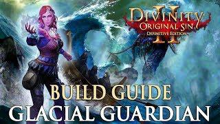 Divinity Original Sin 2 Definitive Edition Builds - Glacial Guardian  (Hydrosophist/Summoner Build)