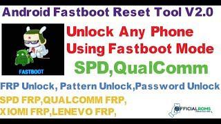 Unlock Any Phone Using Fastboot Mode CPU SPD Qualcomm (Pattern Lock) MI  Account Remove