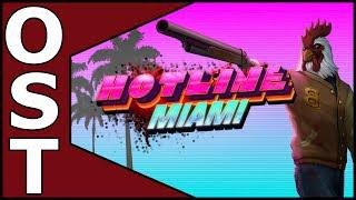 Hotline Miami OST ♬ Complete Original Soundtrack I Deluxe Edition