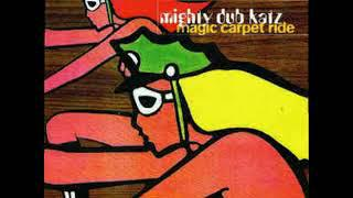 Mighty Dub Katz - Magic Carpet Ride 1997