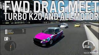Forza 7 - FWD Drag Meet // K20 All-Motor and Turbo runs // 699HP and 400+hp  Hondas