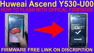 Huweai Ascend Y530-U00 HOW TO FLASH WITH OFFICAL FIRMWARE
