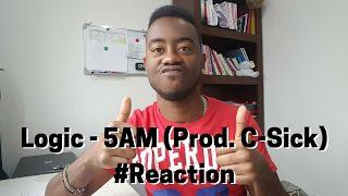 Logic 5AM (Prod C Sick) #Reaction