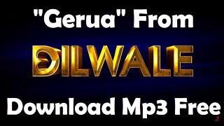 Download free mp3 song | gerua | dilwale | shahrukh khan | kajol.