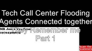 Tech Call Center Flooding Agents Connected together They Remember me Part 1