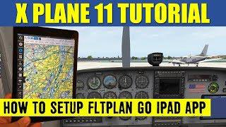 How To Setup FREE FltPlan Go iPad Moving Map With X Plane 11