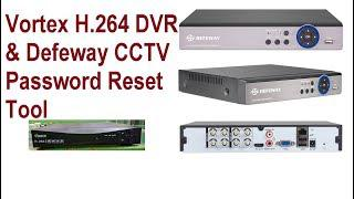 Vortex H 264 DVR & Defeway CCTV Password Reset Tool