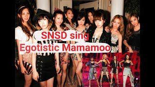 How would SNSD sing Egotistic MAMAMOO - Line Distribution