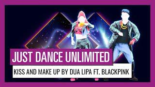 Just Dance Unlimited: Kiss and Make Up by Dua Lipa Ft  BLACKPINK | Official  Fanmade Gameplay [US]