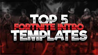 Top 5 Fortnite Intro Templates Of The Week No Text Intros   #001