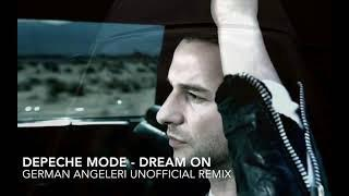 Depeche Mode-Dream On (German Angeleri Unofficial Remix)