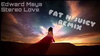 Edward Maya - Stereo Love (Fat N Juicy 2018 Remix)