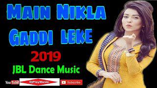 Main Nikla Gaddi Leke Remix | Hot Dance DJ Remix Song | Old Hindi DJ Song |  Old Is Gold Dj