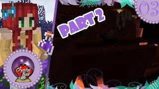 🔮 Minecraft: Crystal Ball SMP - Episode 3 Part 2 - Nether! 🔮