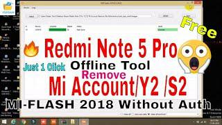 Redmi Note 5 Pro/Y2 Mi Account/Frp & Firmware Flashing [Offline Tool]  Without Auth Account