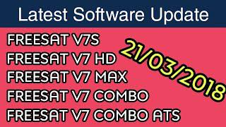 FREESAT V7 | V7 HD | V7S | COMBO | MAX | Latest Software Update 22/03/2018