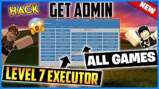*NEW* ROBLOX EXPLOIT - GET ADMIN ALL GAMES - LEVEL 7 EXECUTOR AND MORE