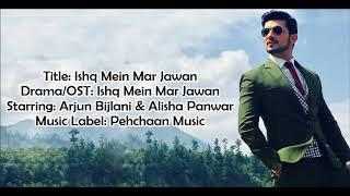 Ishq Mein Marjawan - Colour Tv Serial Ost - Lyrical Video With Translation