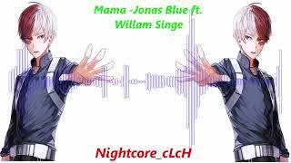 [Nightcore] Mama -Jonas Blue