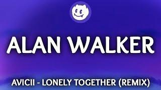 Avicii ‒ Lonely Together (Lyrics / Alan Walker Remix) ft  Rita Ora