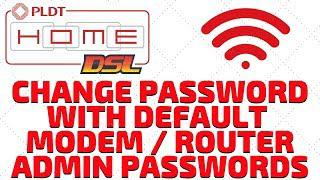 How To Change Password With PLDT Default Modem / Router Admin Passwords  2019 [Updated]