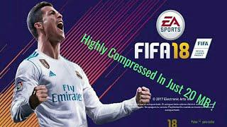 FIFA 18 Android game ( 20 MB) highly Compressed ! Just 20 MB + Gameplay  Proof !