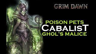 Poison Pet Cabalist Ghols Malice Guide (Necromancer + Occultist) [Grim Dawn]