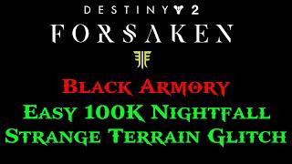 Destiny 2 *NEW* 100k Easy Nightfall GLITCH Strange Terrain