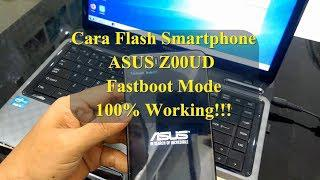Flash Smartphone ASUS Z00UD Fastboot Mode 100% Working!!!