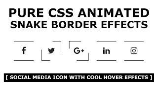 Pure CSS Animated Snake Border - Social Media Icon With Cool Hover Effects  - Tutorial