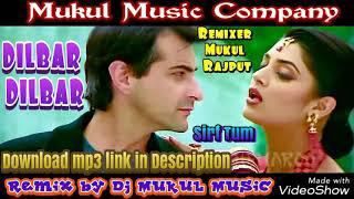 dilbar dilbar dj dholki mix download