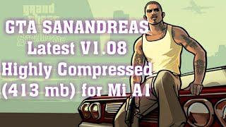 GTA SANANDREAS Latest V1 08 (413 mb) Highly Compressed for Mi A1 (Also  works with other Devices)