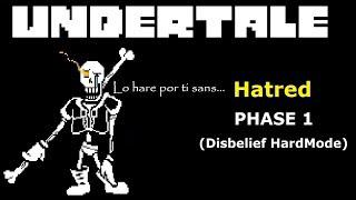 Undertale Disbelief [Hard Mode][Phase 1] Hatred Theme
