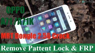 OPPO A71 /A71K (CPH1801) Remove Pattern Lock And FRP Lock By MRT Dongle  2 56 Crack