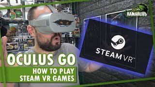 Oculus Go // How to play Steam VR games / ALVR