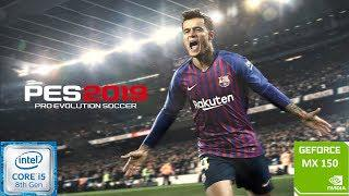 PES 2019 🔥⚽ | Nvidia GeForce MX150 | i5 8250u | 8GB DDR4 | Acer Aspire 5 |  Budget Gaming Laptop |