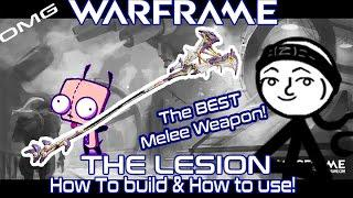 Warframe - Lesion Builds (THE BEST melee Weapon IN WARFRAME)