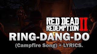 Ring-Dang-Do - Campfire Song - Red Dead Redemption 2